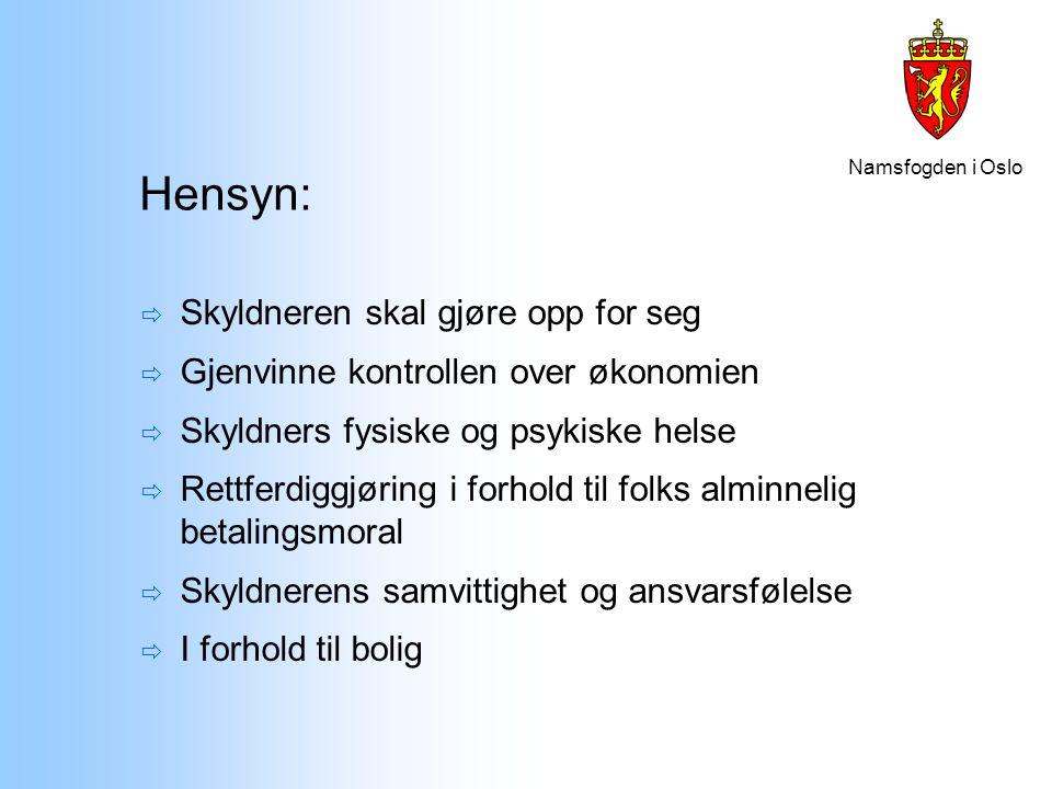 Namsfogden i Oslo Håndtering av eiendelene under forhandlingsperioden Sikring av eiendelene, jf.