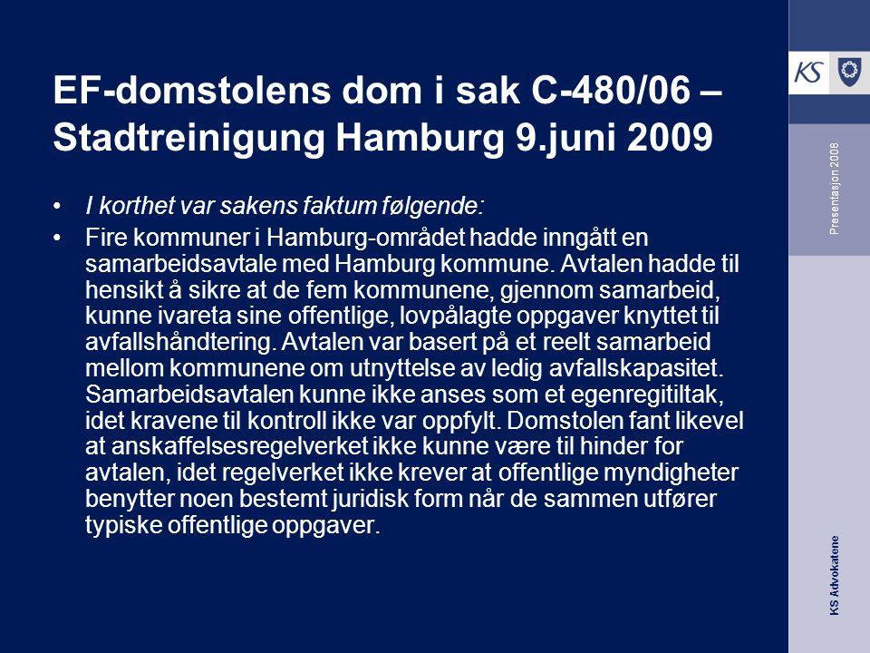 KS Advokatene Presentasjon 2008 EF-domstolens dom i sak C-480/06 – Stadtreinigung Hamburg 9.juni 2009 •I korthet var sakens faktum følgende: •Fire kom