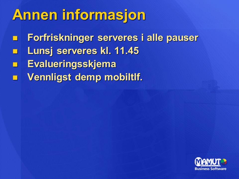 Annen informasjon  Forfriskninger serveres i alle pauser  Lunsj serveres kl. 11.45  Evalueringsskjema  Vennligst demp mobiltlf.