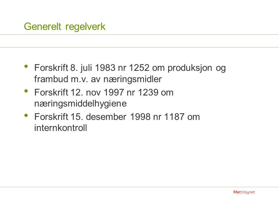 Generelt regelverk • Forskrift 8.juli 1983 nr 1252 om produksjon og frambud m.v.