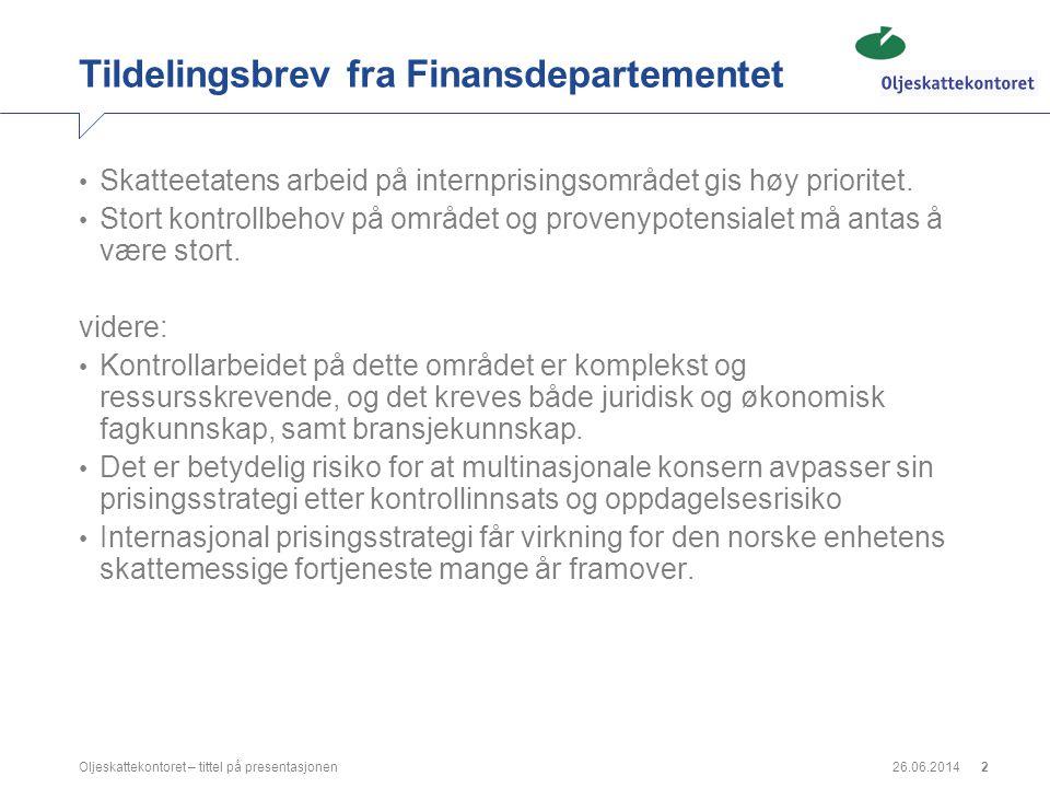 26.06.2014Oljeskattekontoret – tittel på presentasjonen3 Tildelingsbrev fra Finansdepartementet • Tørrgass utgjør en stadig større del av norsk petroleumsproduksjon.