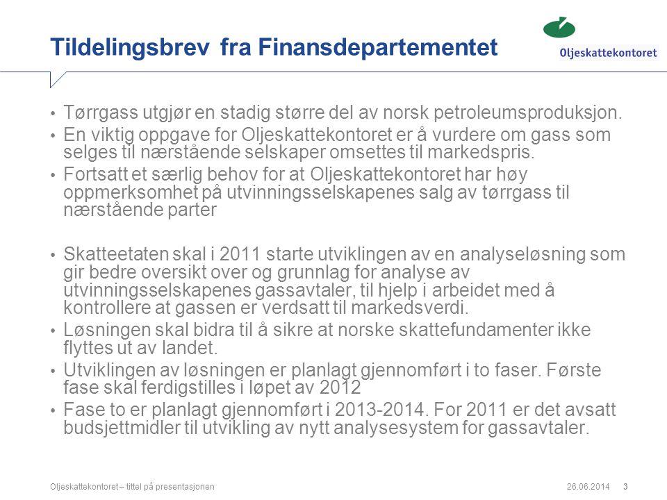 26.06.2014Oljeskattekontoret – tittel på presentasjonen3 Tildelingsbrev fra Finansdepartementet • Tørrgass utgjør en stadig større del av norsk petrol