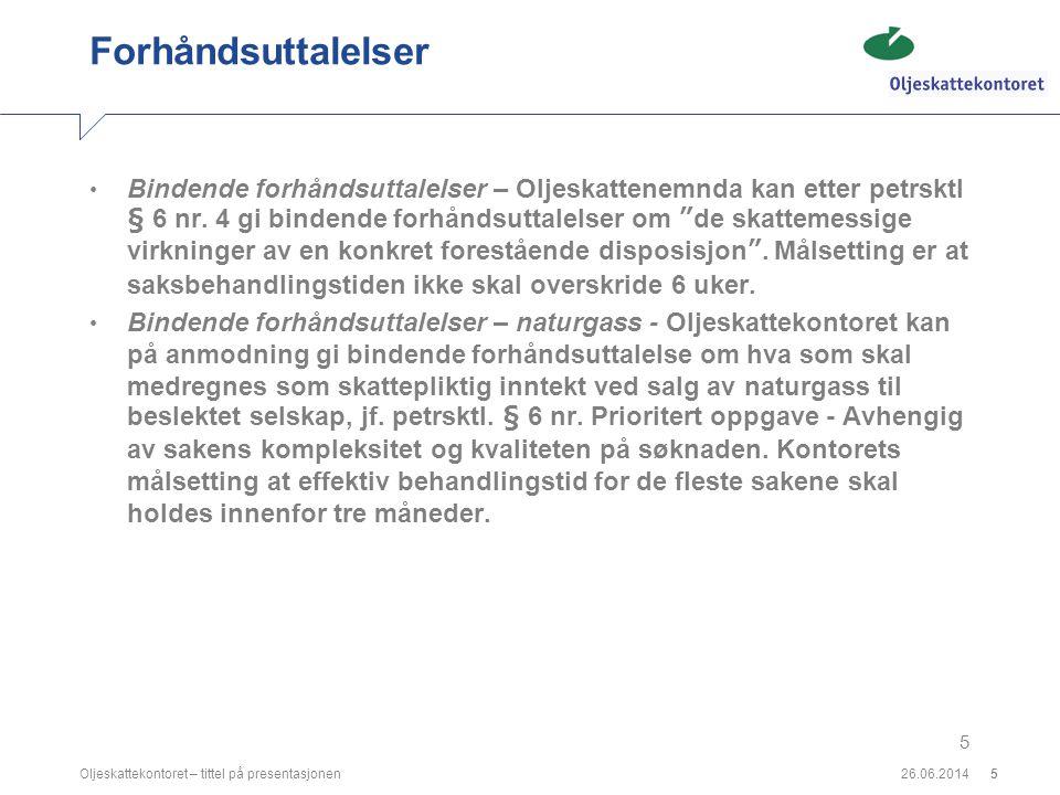 26.06.2014Oljeskattekontoret – tittel på presentasjonen16 Rettssaker - verserende Kontorbygg • Oljeselskap - stevning 22.