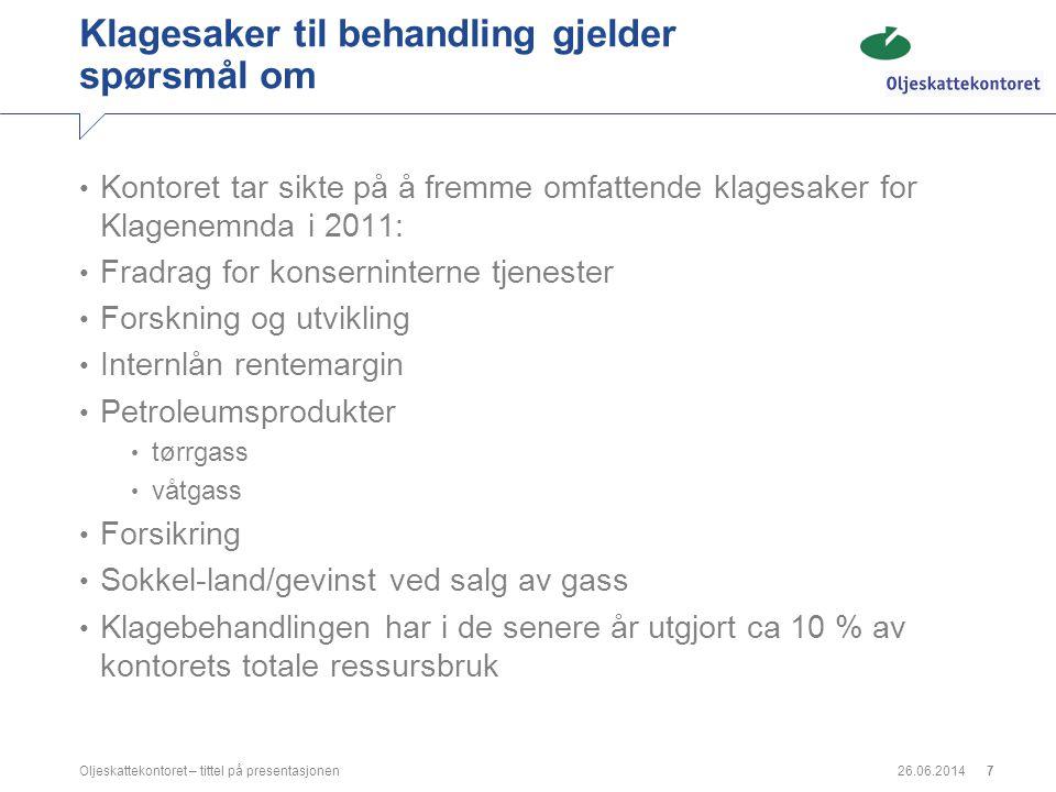 26.06.2014Oljeskattekontoret – tittel på presentasjonen8 Rettssaker Prioritert oppgave ved Oljeskattekontoret.