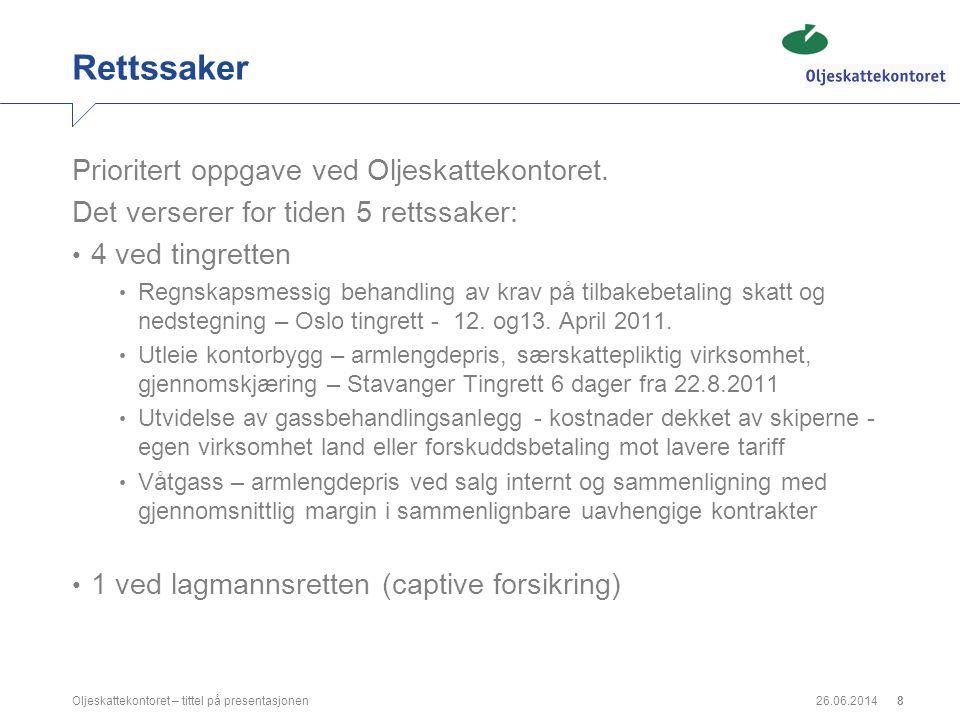 26.06.2014Oljeskattekontoret – tittel på presentasjonen8 Rettssaker Prioritert oppgave ved Oljeskattekontoret. Det verserer for tiden 5 rettssaker: •