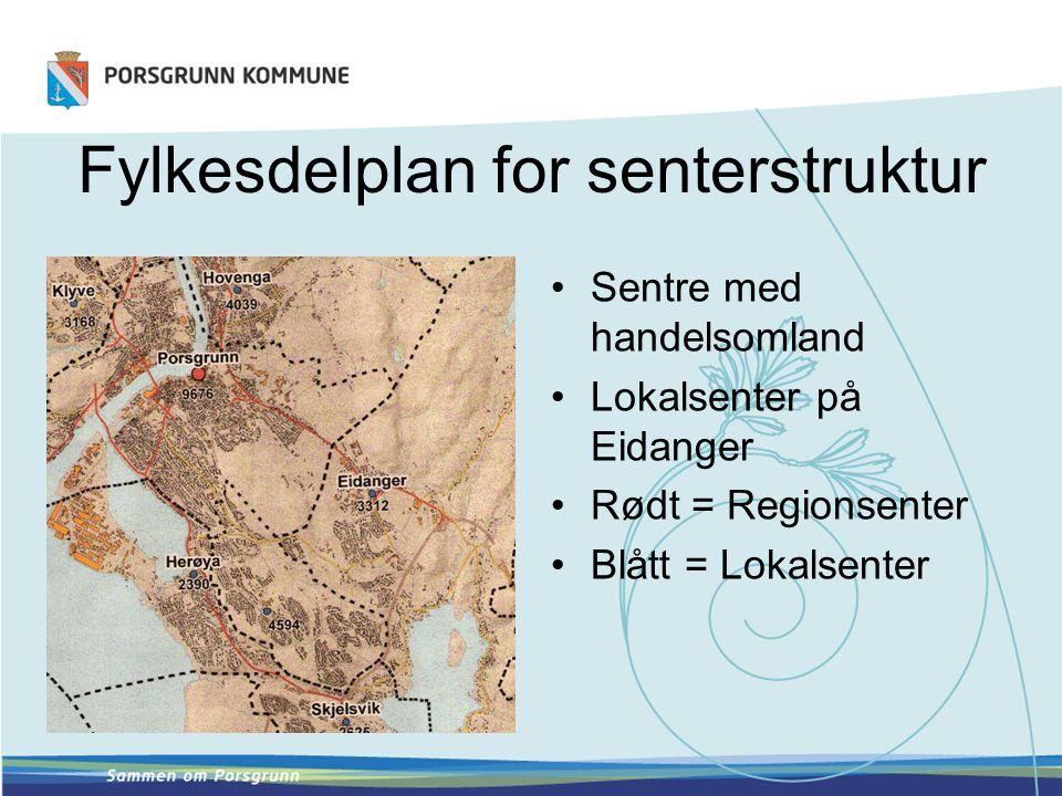 Fylkesdelplan for senterstruktur •Sentre med handelsomland •Lokalsenter på Eidanger •Rødt = Regionsenter •Blått = Lokalsenter