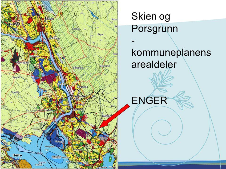 Skien og Porsgrunn - kommuneplanens arealdeler ENGER