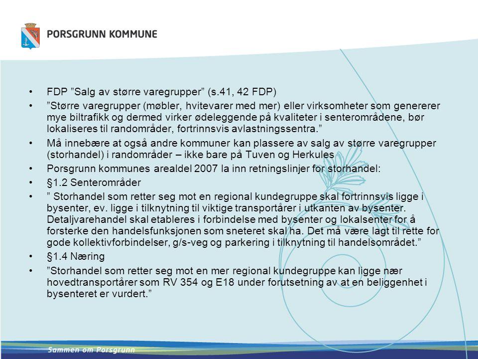 """•FDP """"Salg av større varegrupper"""" (s.41, 42 FDP) •""""Større varegrupper (møbler, hvitevarer med mer) eller virksomheter som genererer mye biltrafikk og"""