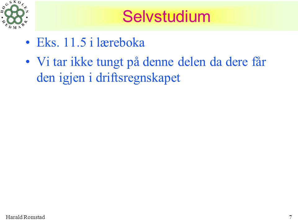 Harald Romstad28 •Avansen –det kronebeløp eller prosentsats av inntakskost som plusses på varens inntakskost for å få salgsprisen •Bruttofortjenesten –forskjellen mellom salspris og inntakskost uttrykt i kr.