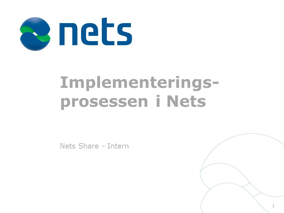 Implementerings- prosessen i Nets Nets Share - Intern 1
