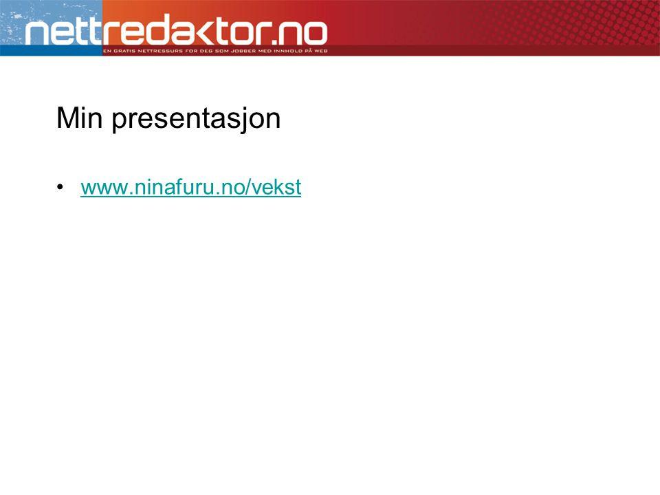 Min presentasjon •www.ninafuru.no/vekstwww.ninafuru.no/vekst