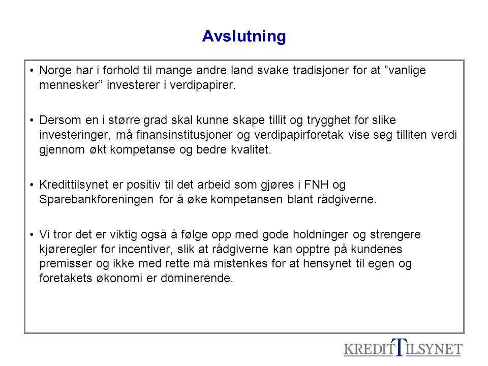 """Avslutning •Norge har i forhold til mange andre land svake tradisjoner for at """"vanlige mennesker"""" investerer i verdipapirer. •Dersom en i større grad"""