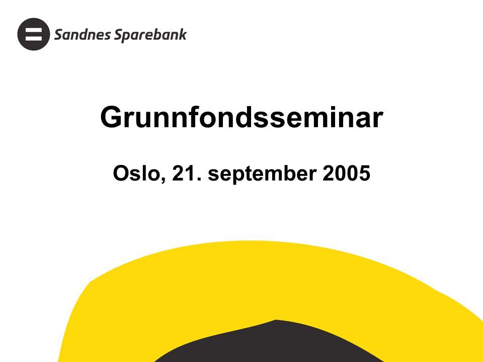 Grunnfondsseminar Oslo, 21. september 2005