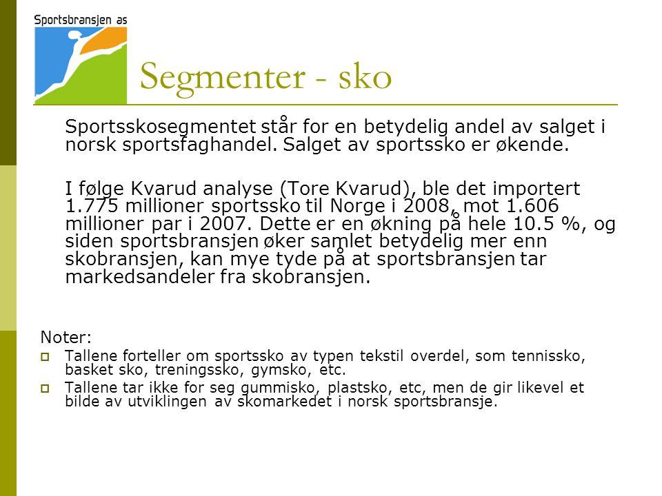 Segmenter - sko Sportsskosegmentet står for en betydelig andel av salget i norsk sportsfaghandel. Salget av sportssko er økende. I følge Kvarud analys