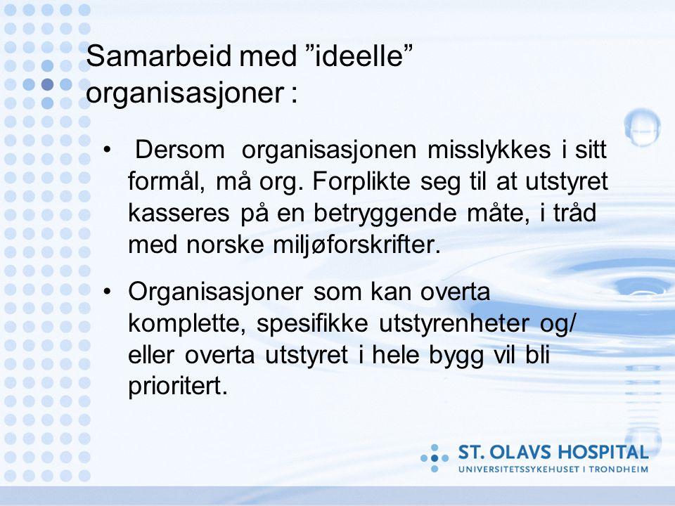 Samarbeid med ideelle organisasjoner : • Dersom organisasjonen misslykkes i sitt formål, må org.