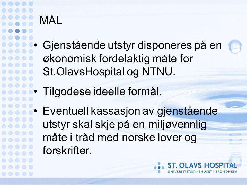 MÅL •Gjenstående utstyr disponeres på en økonomisk fordelaktig måte for St.OlavsHospital og NTNU. •Tilgodese ideelle formål. •Eventuell kassasjon av g