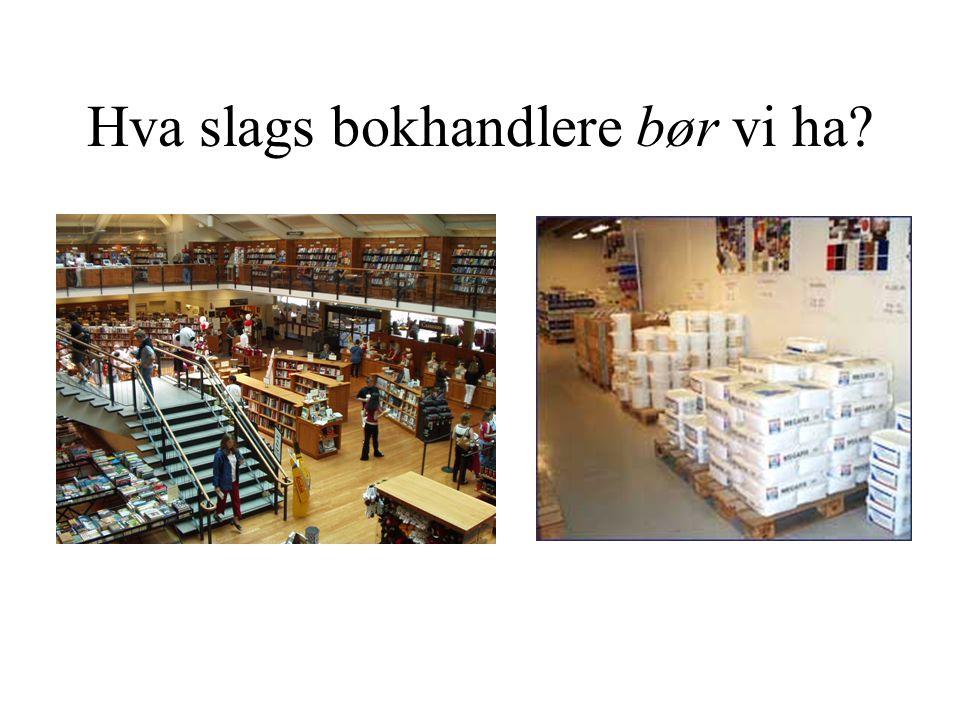 Hva slags bokhandlere bør vi ha
