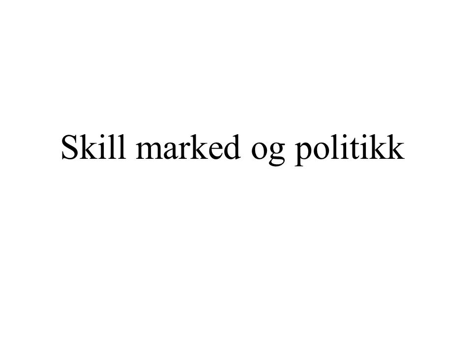Skill marked og politikk