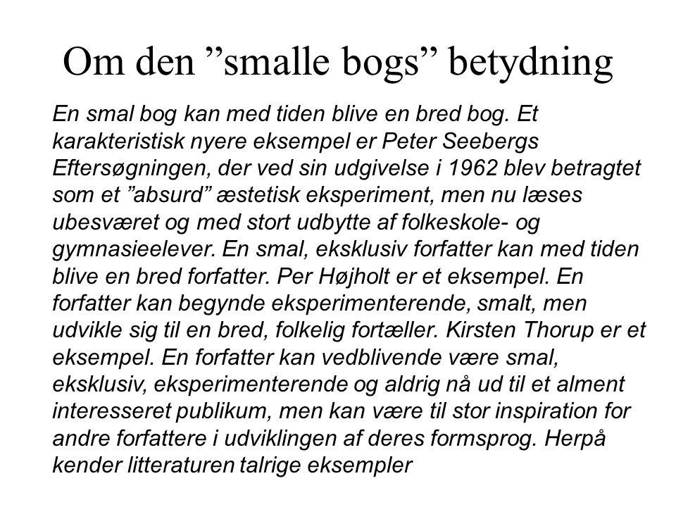 Om den smalle bogs betydning En smal bog kan med tiden blive en bred bog.