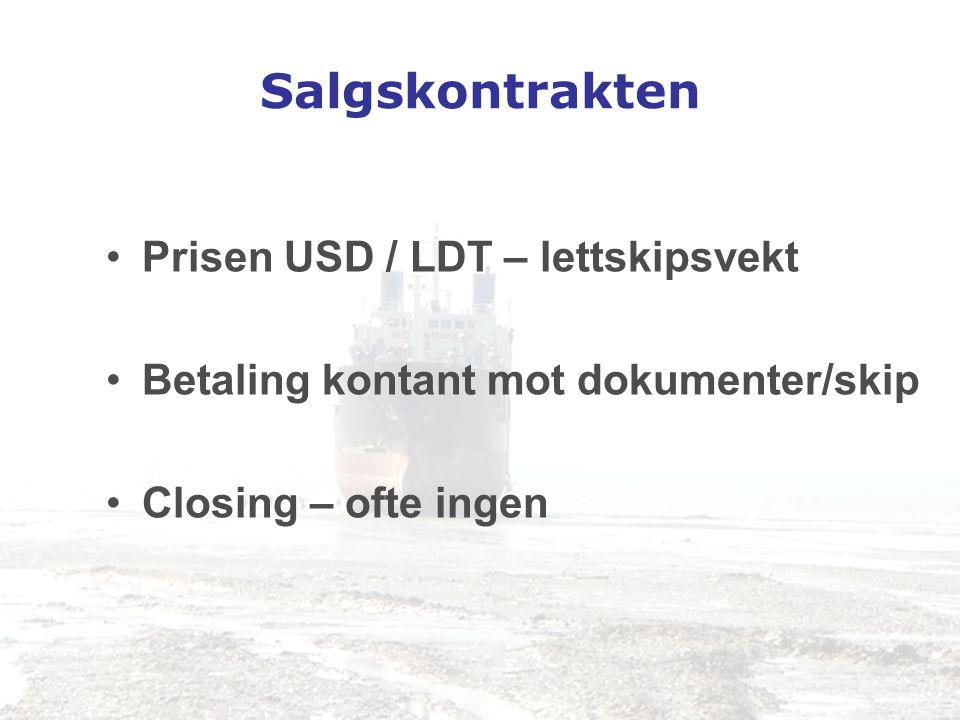 Salgskontrakten •Prisen USD / LDT – lettskipsvekt •Betaling kontant mot dokumenter/skip •Closing – ofte ingen
