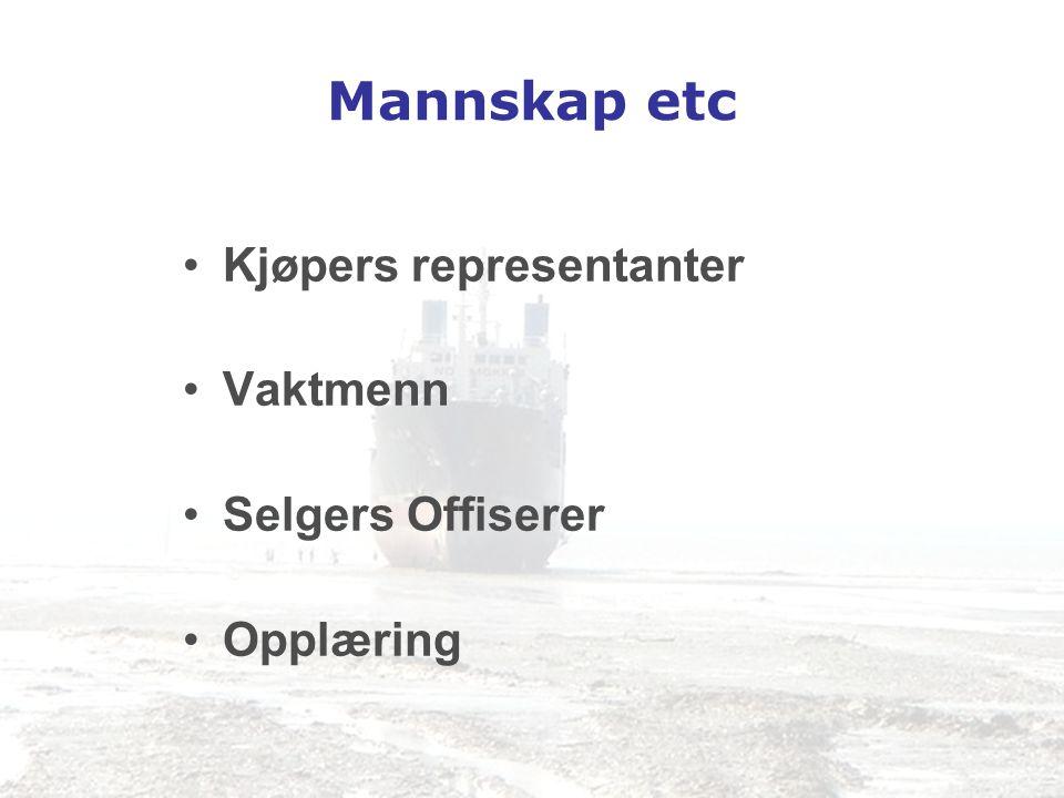 Mannskap etc •Kjøpers representanter •Vaktmenn •Selgers Offiserer •Opplæring