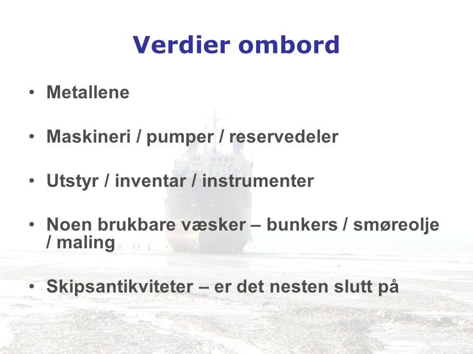 Farlige substanser •Farlige materialer •Bunkers og lasterester unpumpable •Spillolje/slops •Skrogmaling, særlig bunnstoff