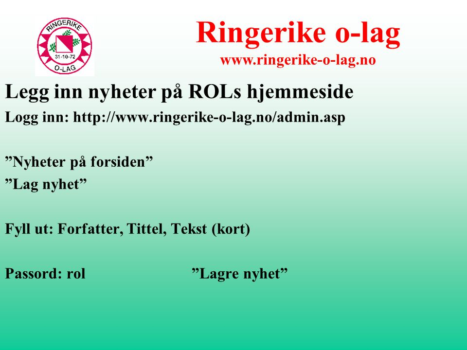 Samarbeidsavtale (sponsor) Ringerikes Blad -80 % rabatt på alle annonser (kort tekst, og vis til hjemmeside) -Finn fram dagen -Eggemomila og Ribbemarsjen.