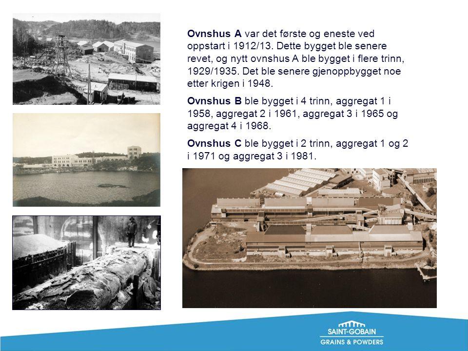 Ovnshus A var det første og eneste ved oppstart i 1912/13. Dette bygget ble senere revet, og nytt ovnshus A ble bygget i flere trinn, 1929/1935. Det b