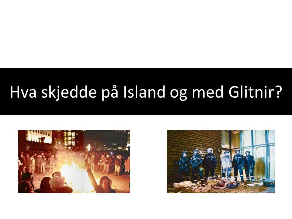 Hva skjedde på Island og med Glitnir?