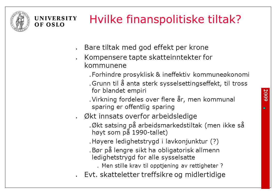 2009 Hvilke finanspolitiske tiltak.