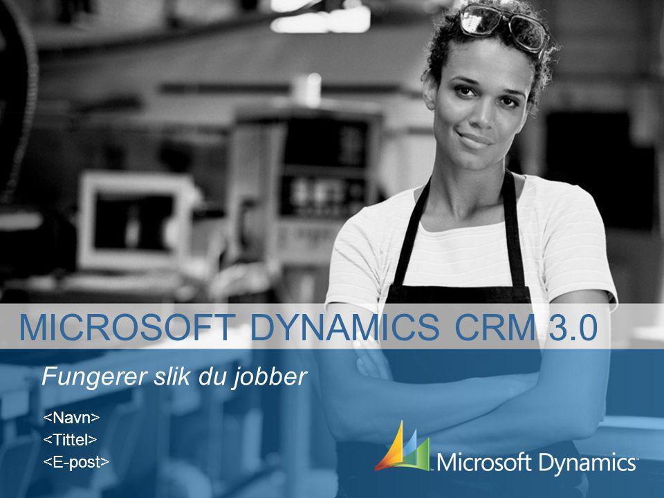 Fungerer slik du jobber MICROSOFT DYNAMICS CRM 3.0