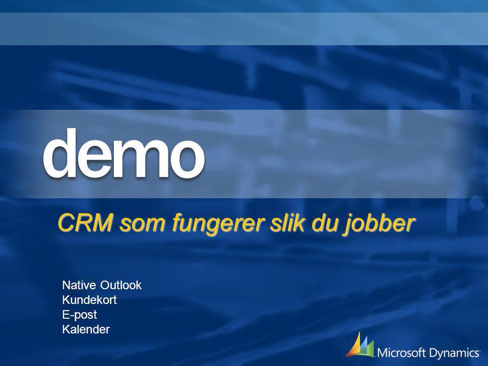 CRM som fungerer slik du jobber Native Outlook Kundekort E-post Kalender