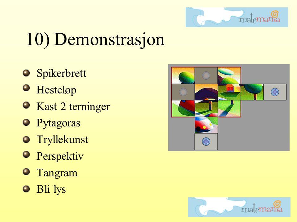 10) Demonstrasjon Spikerbrett Hesteløp Kast 2 terninger Pytagoras Tryllekunst Perspektiv Tangram Bli lys