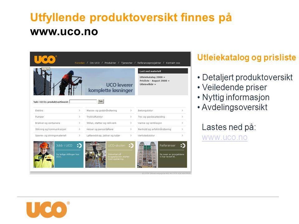 Utfyllende produktoversikt finnes på www.uco.no Utleiekatalog og prisliste • Detaljert produktoversikt • Veiledende priser • Nyttig informasjon • Avde