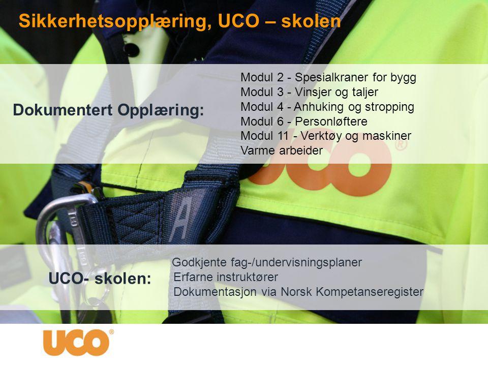 Godkjente fag-/undervisningsplaner Erfarne instruktører Dokumentasjon via Norsk Kompetanseregister Modul 2 - Spesialkraner for bygg Modul 3 - Vinsjer