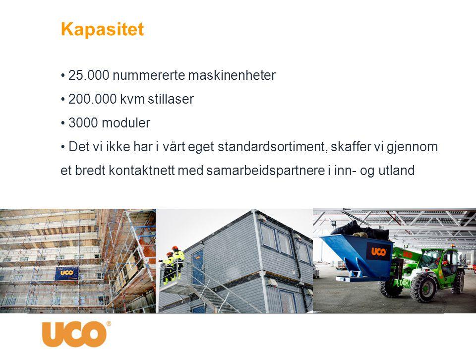 Kapasitet • 25.000 nummererte maskinenheter • 200.000 kvm stillaser • 3000 moduler • Det vi ikke har i vårt eget standardsortiment, skaffer vi gjennom