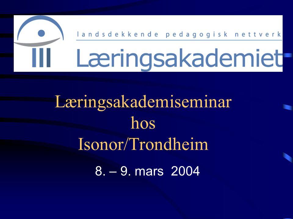 Læringsakademiseminar hos Isonor/Trondheim 8. – 9. mars 2004