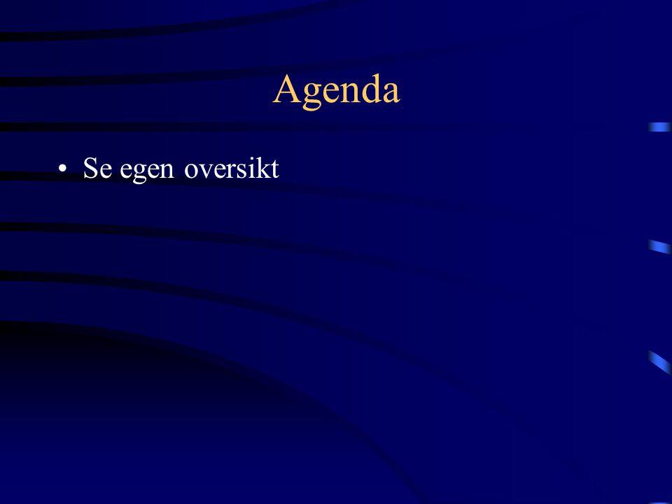 Agenda •Se egen oversikt