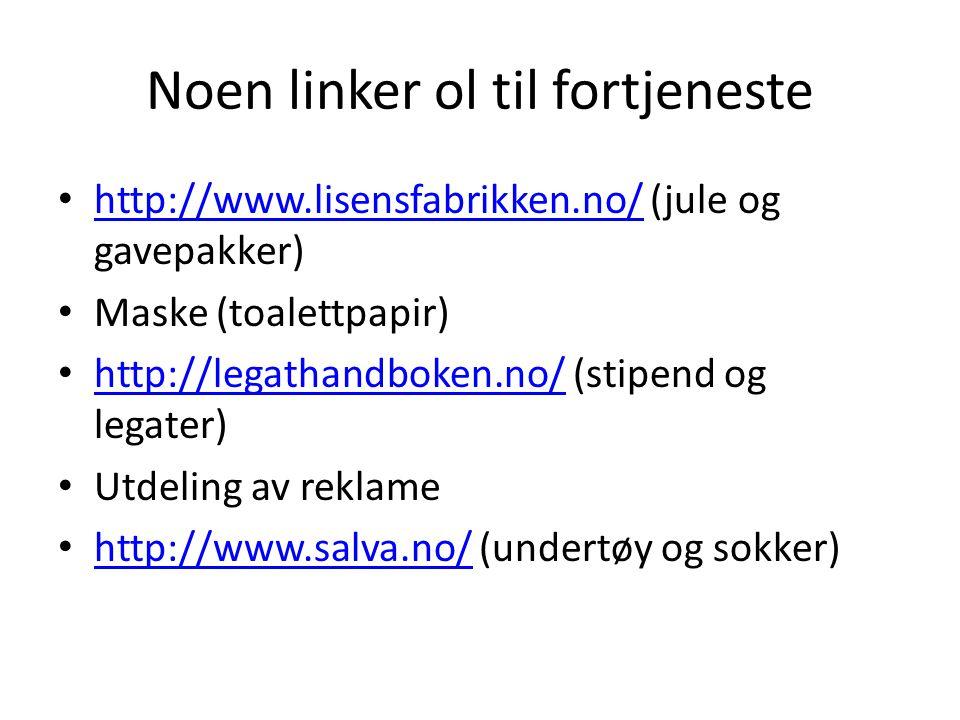 Noen linker ol til fortjeneste • http://www.lisensfabrikken.no/ (jule og gavepakker) http://www.lisensfabrikken.no/ • Maske (toalettpapir) • http://le
