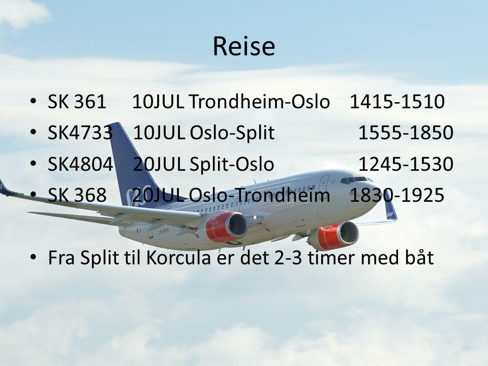 Reise • SK 361 10JUL Trondheim-Oslo 1415-1510 • SK4733 10JUL Oslo-Split 1555-1850 • SK4804 20JUL Split-Oslo 1245-1530 • SK 368 20JUL Oslo-Trondheim 18