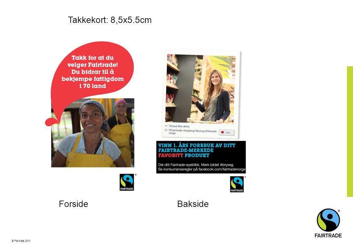 © Fairtrade 2010 Takkekort: 8,5x5.5cm ForsideBakside
