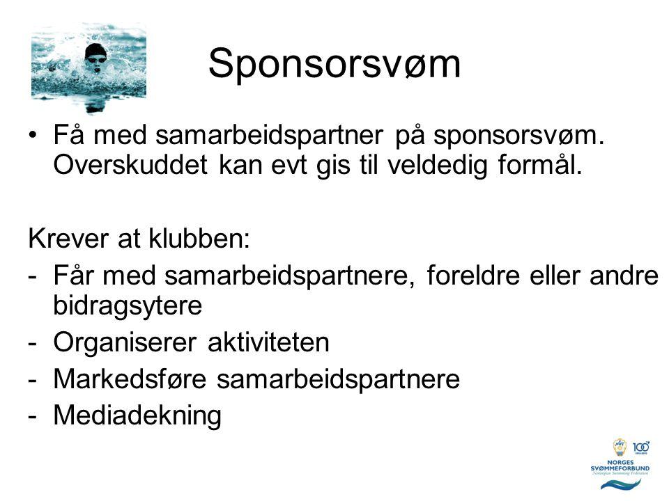 Sponsorsvøm •Få med samarbeidspartner på sponsorsvøm. Overskuddet kan evt gis til veldedig formål. Krever at klubben: -Får med samarbeidspartnere, for