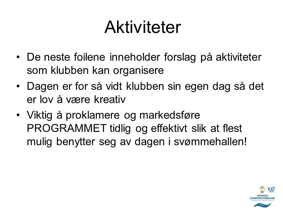 Svømmingens Dag Mer info finner du på www.svomming.no Lykke til 