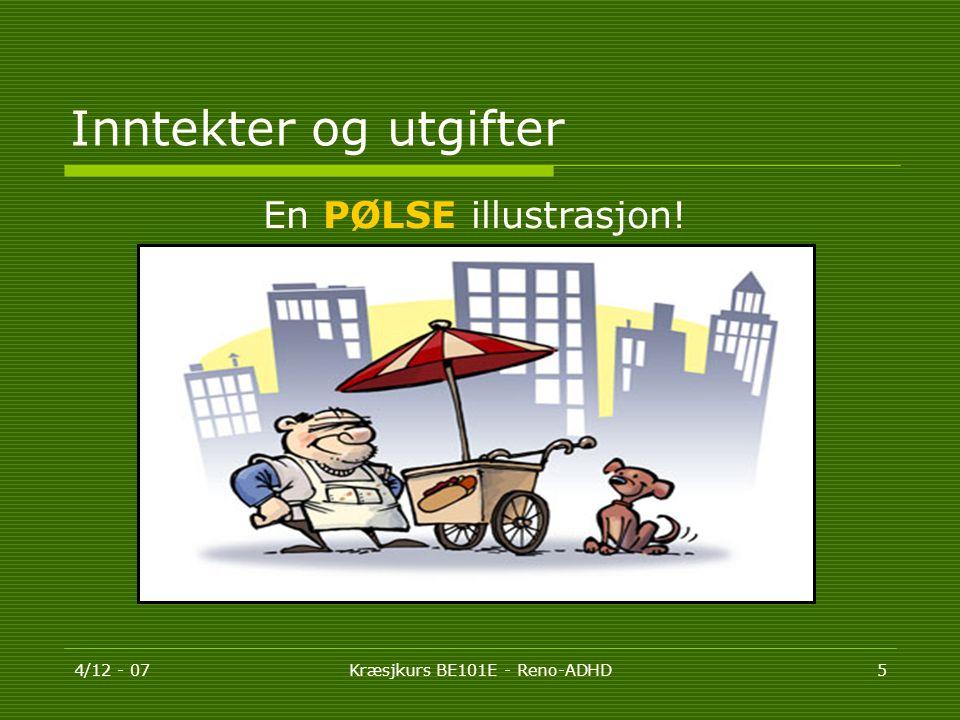 4/12 - 07Kræsjkurs BE101E - Reno-ADHD5 Inntekter og utgifter En PØLSE illustrasjon!