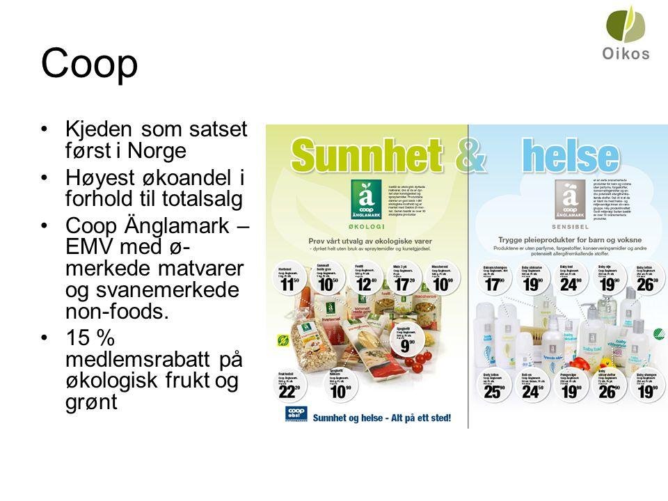 Coop •Kjeden som satset først i Norge •Høyest økoandel i forhold til totalsalg •Coop Änglamark – EMV med ø- merkede matvarer og svanemerkede non-foods