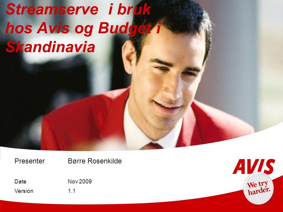 Streamserve i bruk hos Avis og Budget i Skandinavia PresenterBørre Rosenkilde DateNov 2009 Version1.1