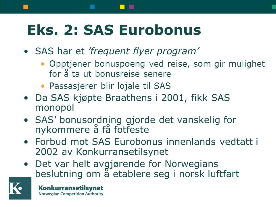 Eks. 2: SAS Eurobonus •SAS har et 'frequent flyer program' •Opptjener bonuspoeng ved reise, som gir mulighet for å ta ut bonusreise senere •Passasjere