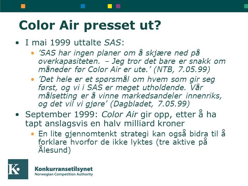 Color Air presset ut? •I mai 1999 uttalte SAS: •'SAS har ingen planer om å skjære ned på overkapasiteten. – Jeg tror det bare er snakk om måneder før