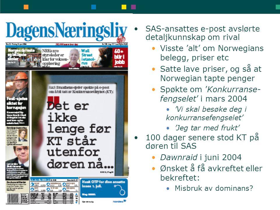•SAS-ansattes e-post avslørte detaljkunnskap om rival •Visste 'alt' om Norwegians belegg, priser etc •Satte lave priser, og så at Norwegian tapte peng