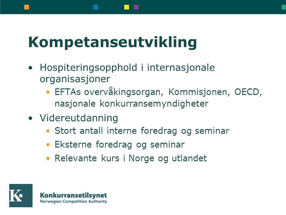 Kompetanseutvikling •Hospiteringsopphold i internasjonale organisasjoner •EFTAs overvåkingsorgan, Kommisjonen, OECD, nasjonale konkurransemyndigheter